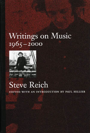 「Writings on Music ─ 1965-2000」Steve Reich